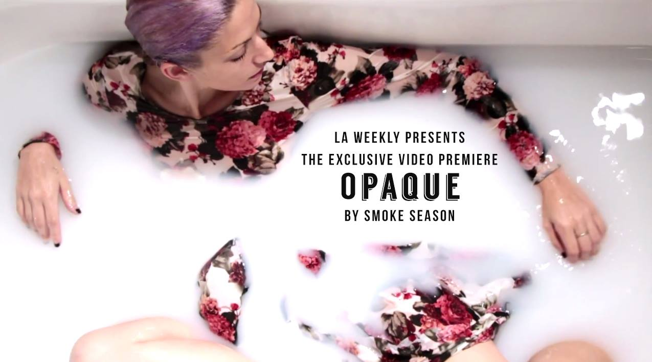 LA Weekly Premieres the New Video From Smoke Season
