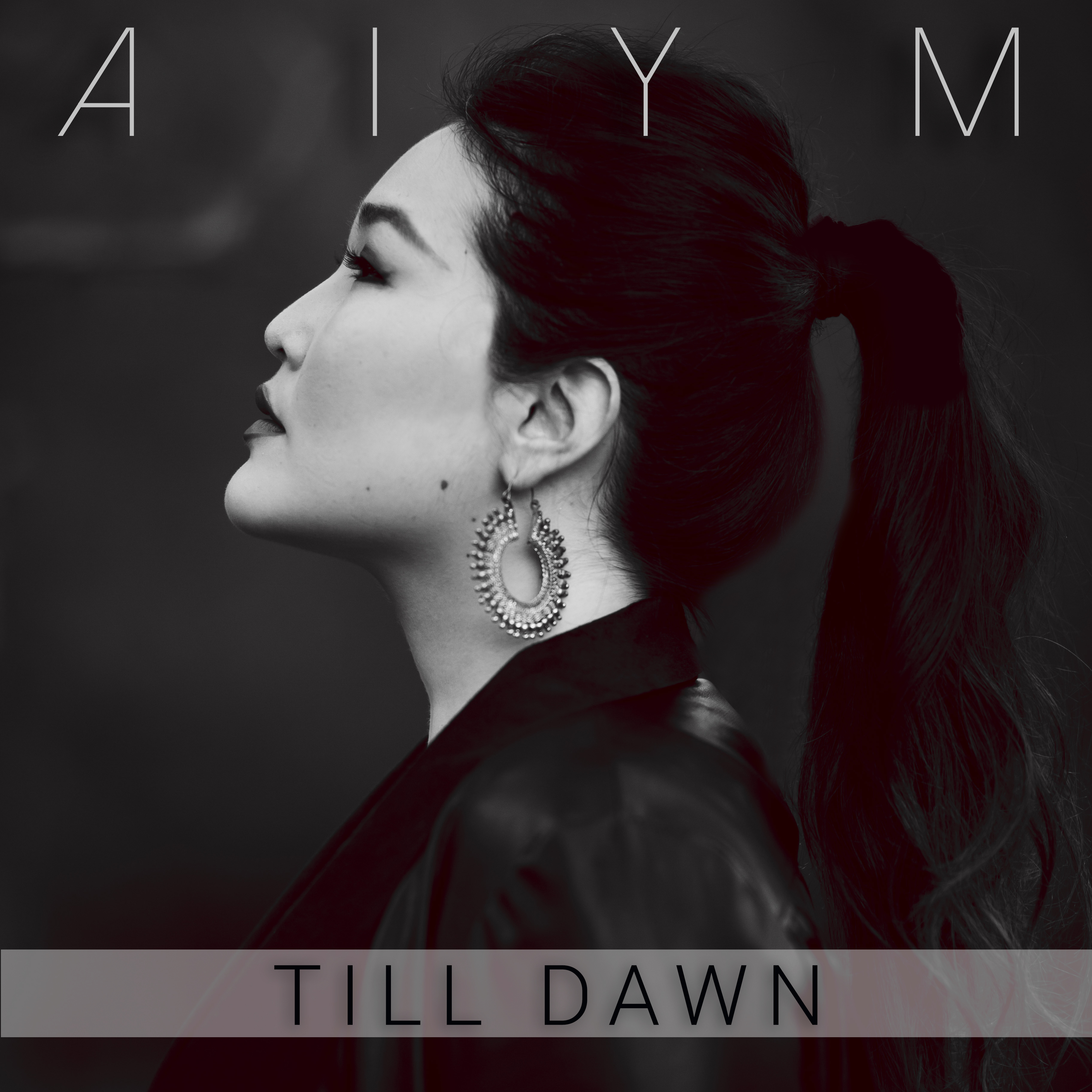 """Aiym Releases New Single """"Till Dawn"""""""