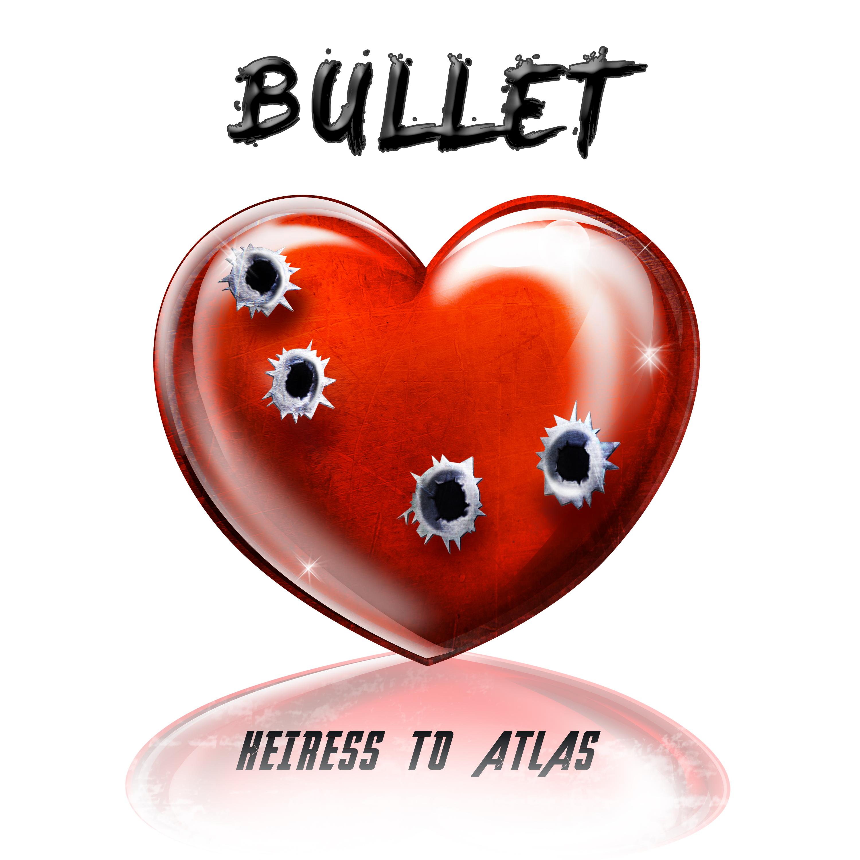 "Heiress To Atlas Release ""Bullet"""
