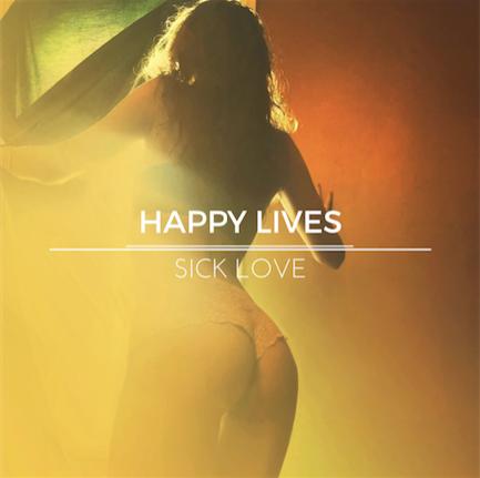 "Happy Lives Drops New Single, ""Sick Love"""