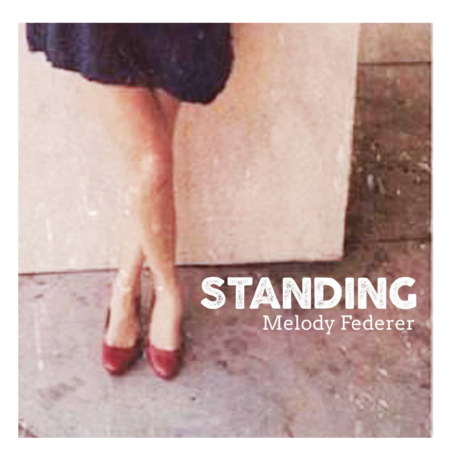 """Melody Federer Releases New Single """"Standing"""""""